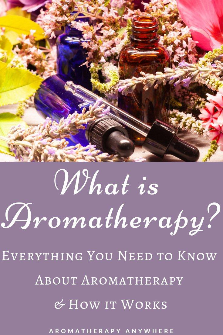 What is Aromatherapy-Everything You Need To Know To Get Started With Aromatherapy