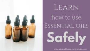 Essential Oils Safety – How To Use Essential Oils Safely