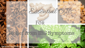 4 Effective Essential Oils for Irritable Bowel Syndrome