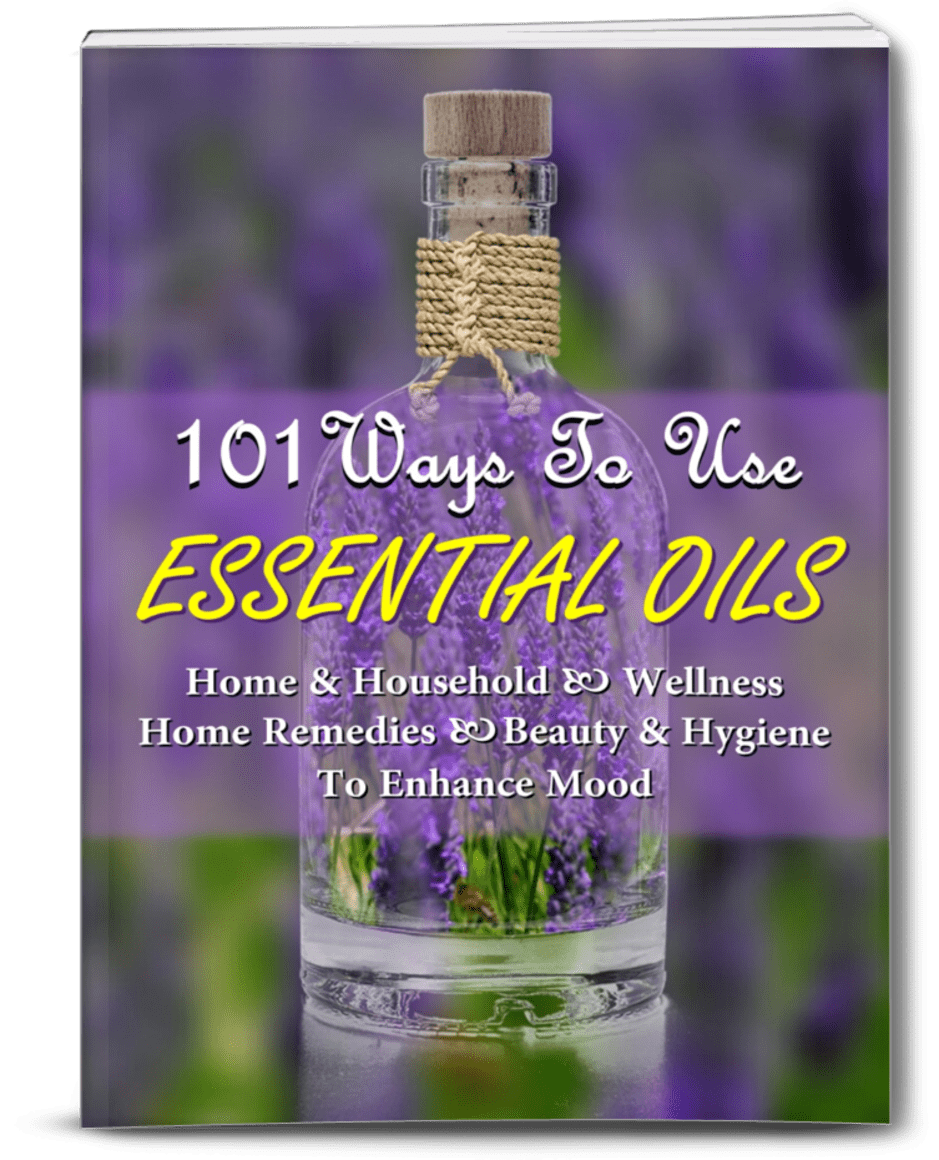 101 ways to use essential oils for health, wellness, beauty & home