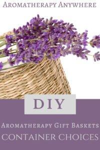 DIY Aromatherapy Gift Baskets-Container Choices