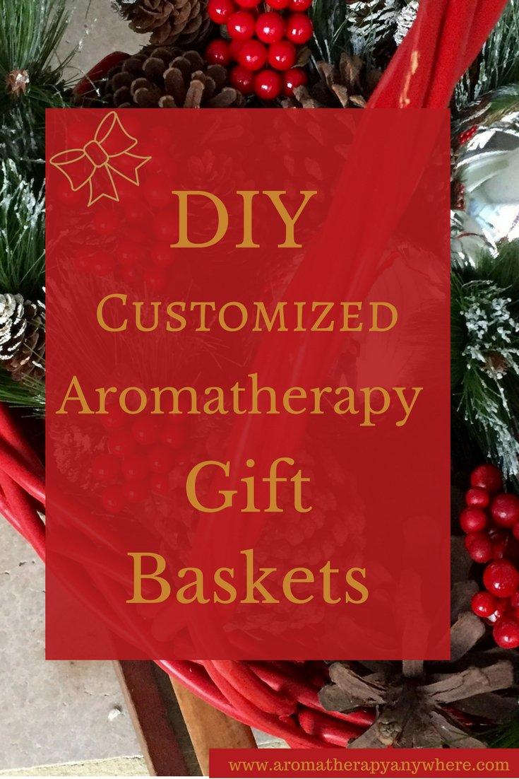 DIY Customized Aromatherapy Gift Baskets