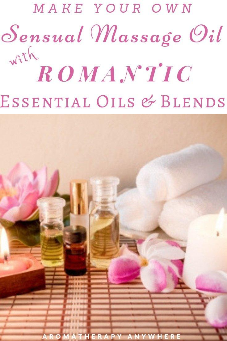 Make Your own Sensual Massage Oil with Romantic Essential Oils & Blends