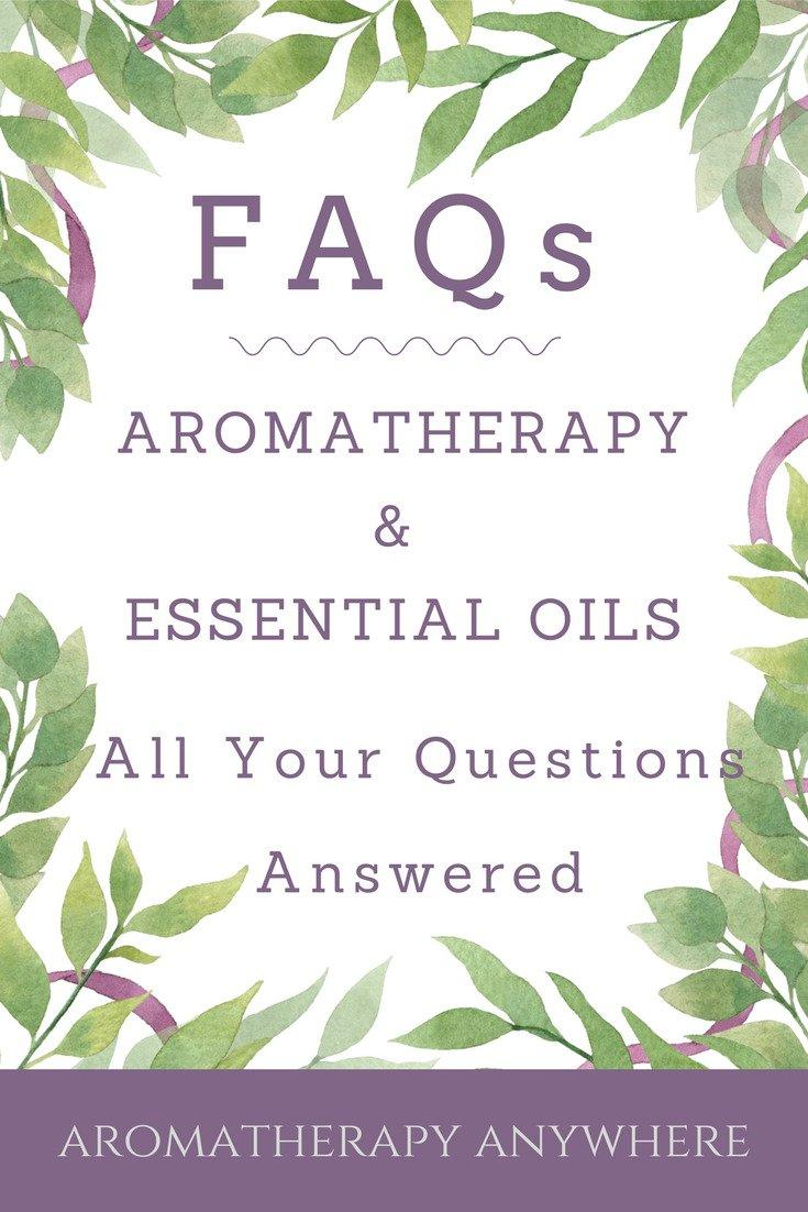 FAQs Aromatherapy & Essential Oils - All Your Questions Answered