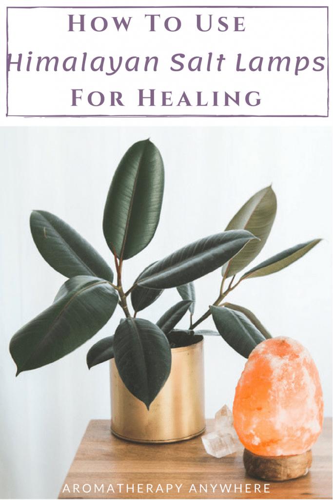 How to Use Himalayan Salt Lamps for Healing