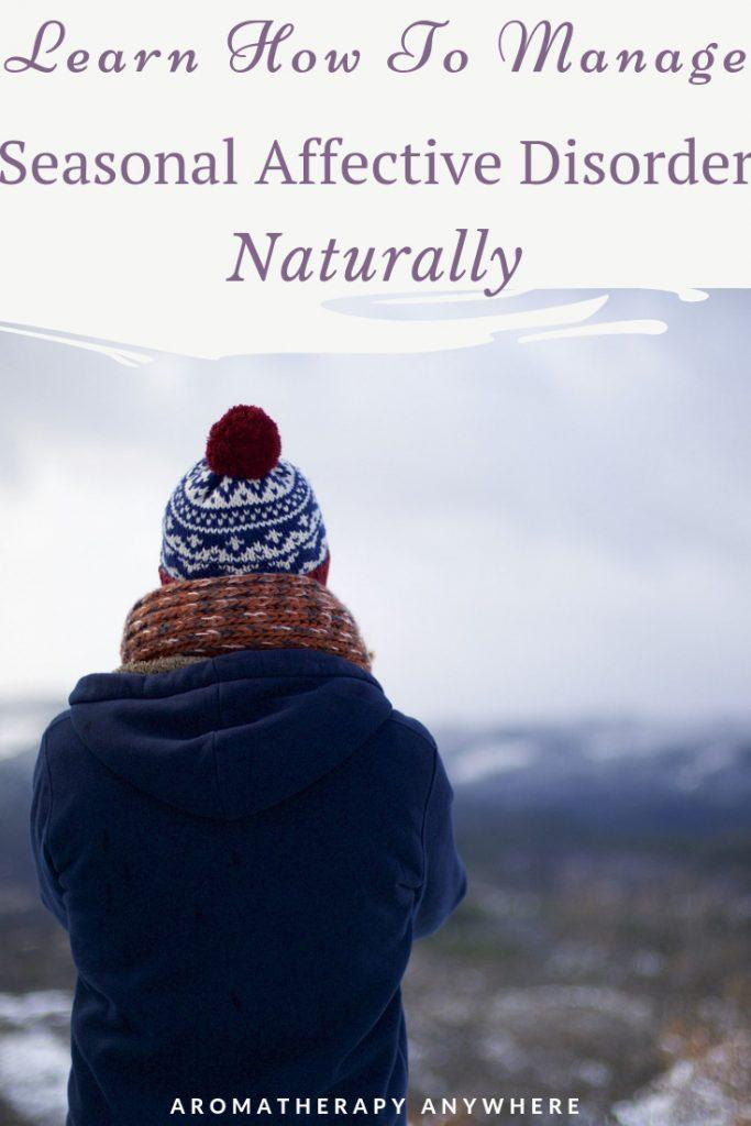Learn How To Manage Seasonal Affective Disorder Naturally
