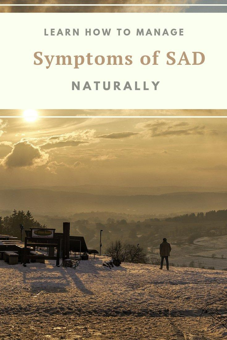 Learn How To Manage Symptoms of SAD Naturally
