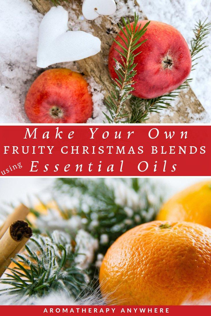 Make Your Own Fruity Christmas Blends using Essential Oils