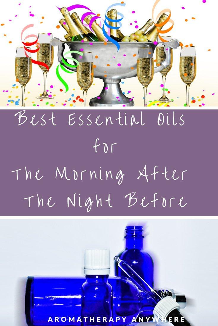 Best Essential Oils for the Morning After the Night Before