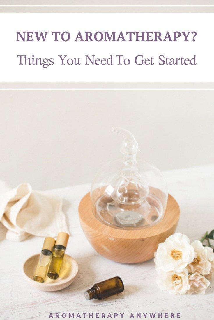 New to Aromatherapy- Things you need to get started