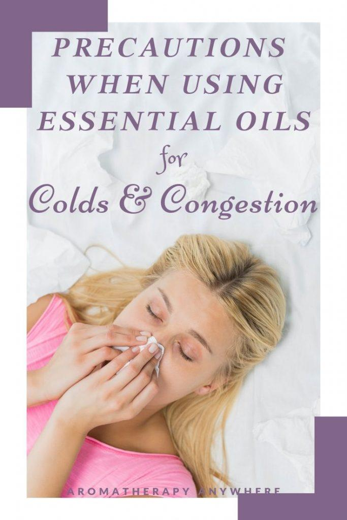 Precautions when using essential oils for colds & congestion